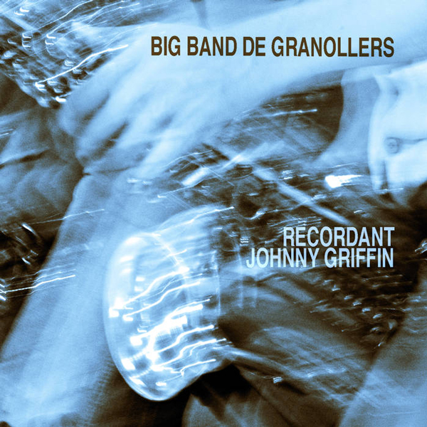 Recordant Johnny Griffin - Big Band de Granollers